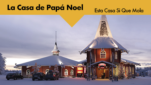 Esta Casa Sí Que Mola: La casa de Papá Noel